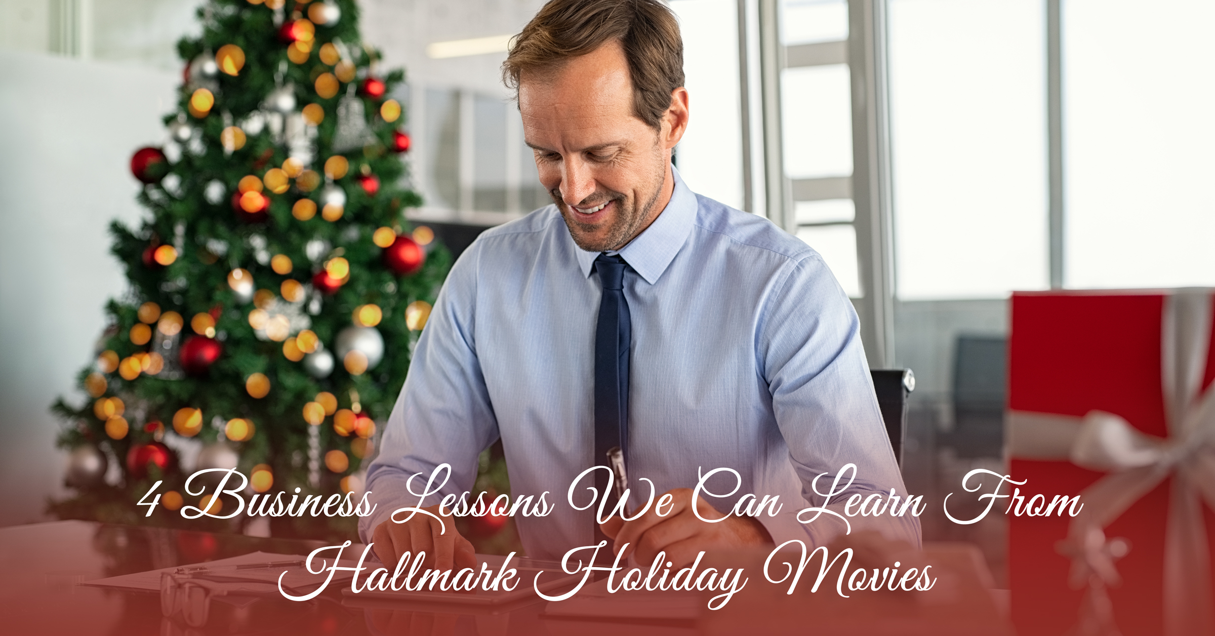 4 Business Lessons We Can Learn From Hallmark Holiday Movies